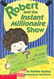 Seuling, Barbara: Robert And The Instant Millionaire