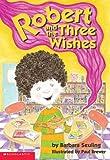 Seuling, Barbara: Robert And The Three Wishes