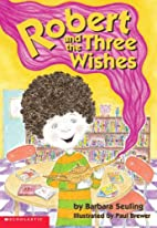 Robert And The Three Wishes by Barbara…