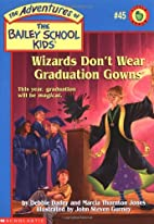 Wizards Don't Wear Graduation Gowns by…