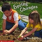 Spring Changes by Ellen B. Senisi