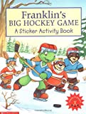 Scholastic: Franklin&#39;s Big Hockey Game: A Sticker Activity Book