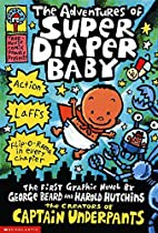 The Adventures of Super Diaper Baby by Dav…
