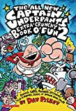 Dav Pilkey: The All New Captain Underpants Extra-Crunchy Book o' Fun 2