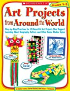 Art Projects from Around the World: Grades…