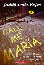 Call Me Maria by Judith Ortiz Cofer