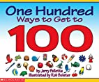 One Hundred Ways To Get To 100 by Jerry…