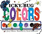Icky Bug Colors by Jerry Pallotta