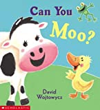 Wojtowycz, David: Can You Moo?