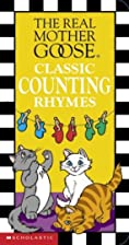 Real Mother Goose Classic Counting Rhymes by…