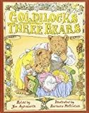 Aylesworth, Jim: Goldilocks and the Three Bears