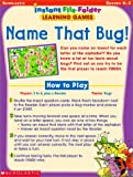 Scholastic: Name That Bug! Instant File-Folder: Learning Games, Grades K-2