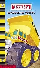 Tonka: Wheels at Work (Board Book) by…