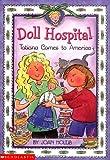 Holub, Joan: Doll Hospital #01: Tatiana Comes To America: An Ellis Island Story