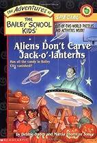Aliens Don't Carve Jack-o'-Lanterns by…