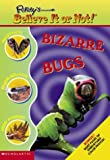 Scholastic, Inc. Staff: Bizarre Bugs