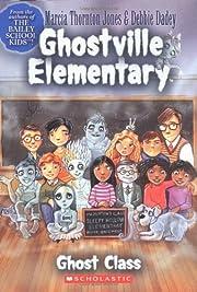 Ghostville Elementary #1 by Marcia T. Jones