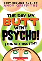 The Day My Bum Went Psycho by Andy Griffiths