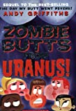 Griffiths, Andy: Zombie Butts from Uranus
