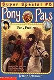Betancourt, Jeanne: Pony Problem (Pony Pals, Super Special No. 5)