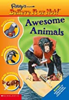 Awesome Animals (Ripley's Believe It Or…