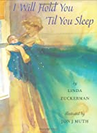 I Will Hold You 'til You Sleep by Linda…