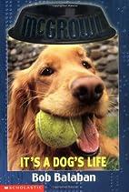 It's a Dog's Life by Bob Balaban