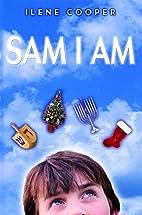 Sam I Am by Ilene Cooper