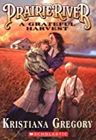 Grateful Harvest by Kristiana Gregory