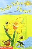 Corwin, Judith Hoffman: Bright yellow flower (Hello reader! Science. Level 1)