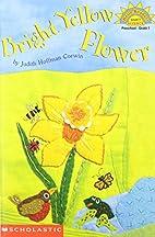Bright Yellow Flower (Hello Reader! Science,…