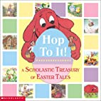 Hop To It!: A Scholastic Treasury of Easter…