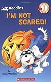 Wilhelm, Hans: Noodles: I'm Not Scared! (Hello Reader, Level 1)