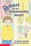 Seuling, Barbara: Robert And The Embarrassing Secret