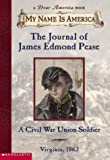 Jim Murphy: The Journal of James Edmond Pease a Civil War Union Soldier (My Name is America)