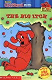 Inches, Alison: The Big Itch: (Clifford the Big Red Dog)  (Big Red Reader Series)