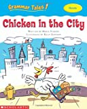 Charlesworth, Liza: Grammar Tales: Chicken in the City