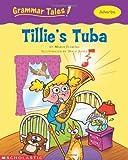 Fleming, Maria: Grammar Tales: Tillie's Tuba