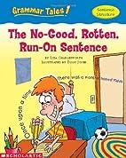 The No-Good, Rotten, Run-On Sentence…