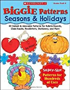 Biggie Patterns: Seasons & Holidays by…