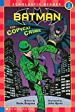 GRAYSON, DEVIN: Batman: The Copycat Crime (Scholastic Reader, Level 3)