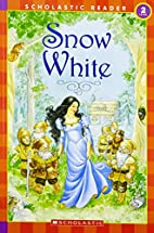 Snow White (level 2) (Scholastic Readers) by…