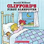 Clifford's First Sleepover by Norman…