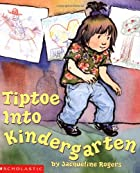 Tiptoe Into Kindergarten by Jacqueline…