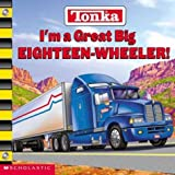 Steele, Michael Anthony: I&#39;m a Great Big Eighteen Wheeler