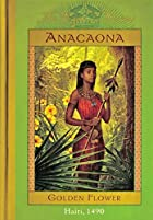 Anacaona, Golden Flower by Edwidge Danticat