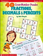 40 Cross-Number Puzzles: Fractions, Decimals…