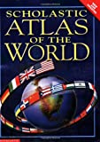 Scholastic: Scholastic Atlas of the World