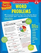 Word Problems (Practice Practice) by Gary…