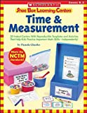 Chanko, Pamela: Shoe Box Learning Centers: Time & Measurement: 30 Instant Centers With Reproducible Templates and Activities That Help Kids Practice Important Math Skills-Independently!